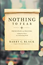 Nothing to Fear: Principles and Prayers to Help You Thrive in a Threatening World