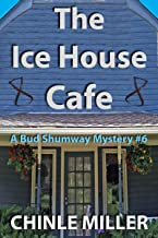 The Ice House Cafe (Bud Shumway Mystery Series Book 6)