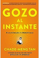 Gozo al instante: El arte de descubrir la felicidad interi (Spanish Edition) Kindle Edition