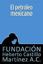 El petróleo mexicano (segunda edición) (Foros nº 11) (Spanish Edition)