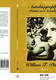 Autobiography, Politics and Sexuality: Essays in Curriculum Theory, 1972-1992