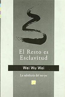 El resto es esclavitud: la vida no-volitiva (Spanish Edition)