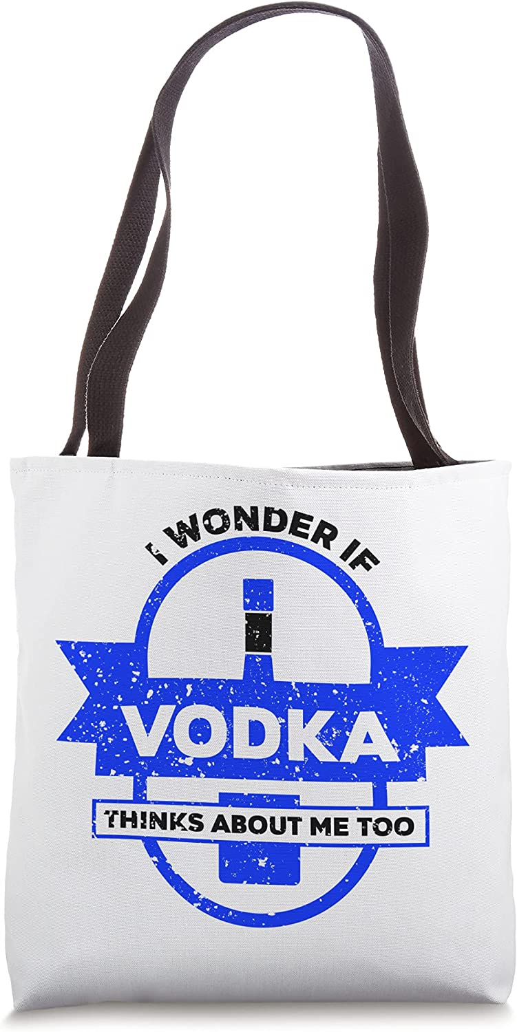 I Wonder If Vodka Thinks About Me Too Quote Drinking Alcohol Tote Bag