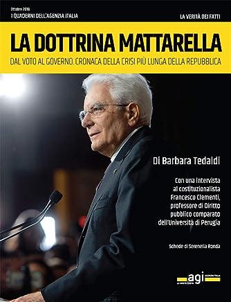 La dottrina di Mattarella: Dal voto al governo. Cronaca della crisi più lunga della Repubblica (I quaderni dellAgenzia Italia)