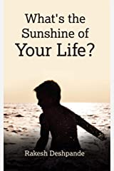 What's the Sunshine of Your Life? Kindle Edition