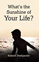 What's the Sunshine of Your Life?