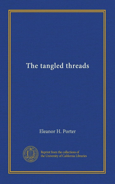 大学院甘い作動するThe tangled threads