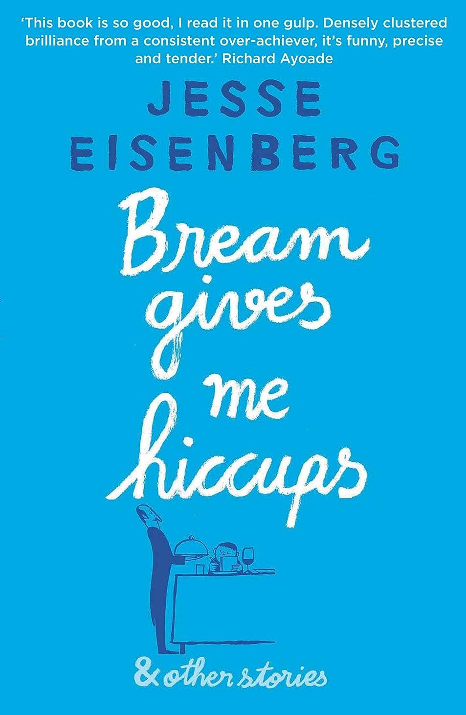 矢印磨かれたアヒルBream Gives Me Hiccups: And Other Stories (English Edition)