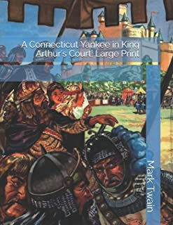 A Connecticut Yankee in King Arthur's Court: Large Print
