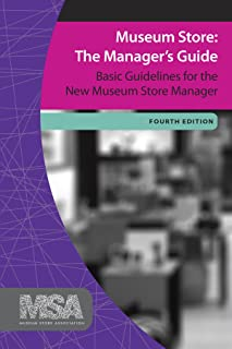 Museum Store: The Manager's Guide (Museum Store Association)