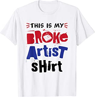Freelance Artist - This Is My Broke Artist Shirt T-Shirt