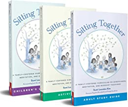 Sitting Together: A Family-Centered Curriculum on Mindfulness, Meditation & Buddhist Teachings