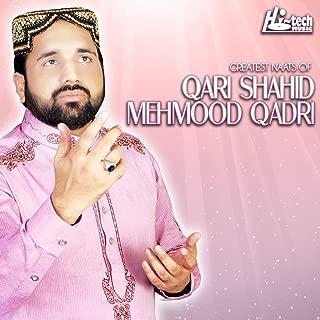 Greatest Naats of Qari Shahid Mehmood Qadri