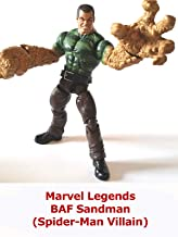 Clip: Marvel Legends BAF Sandman (Spider-Man Villain)