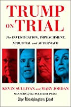 Trump on Trial: The Investigation, Impeachment, Acquittal and Aftermath PDF
