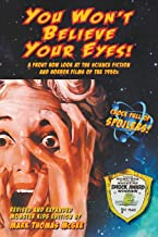 You Won't Believe Your Eyes! (Revised and Expanded Monster Kids Edition): A Front Row Look at the Science Fiction and Horr...