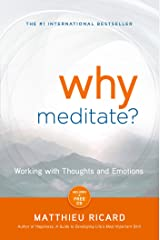 Why Meditate?: Working with Thoughts and Emotions Kindle Edition