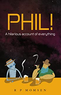 Phil!: A hilarious account of everything