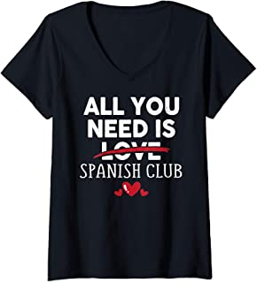 Womens All You Need Is SPANISH CLUB Valentine Party Gift V-Neck T-Shirt