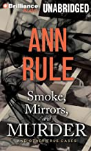 Smoke, Mirrors, and Murder: And Other True Cases : Library Edition
