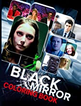 Black Mirror Coloring Book: Black Mirror Coloring Books For Adults, Boys, Girls Cool Images For All Ages