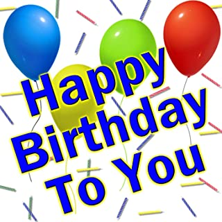 Happy Birthday To You (Personalized Traditional Happy Birthday Songs)