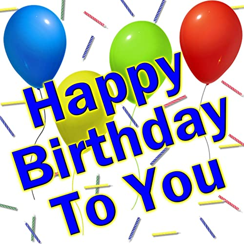 Happy Birthday To You Personalized Traditional Happy Birthday Songs By The Celebrations On Amazon Music Amazon Com