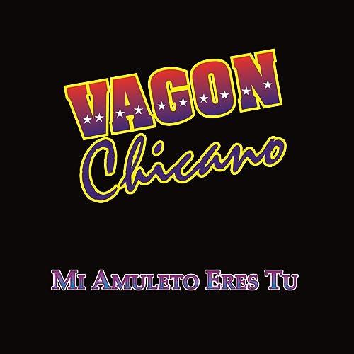 El Amor De Mi Vida Album Version By Vagon Chicano On Amazon Music