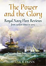 The Power and the Glory: Royal Navy Fleet Reviews from Earliest Times to 2005
