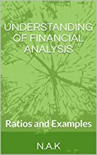 UNDERSTANDING OF FINANCIAL ANALYSIS: Ratios and Examples