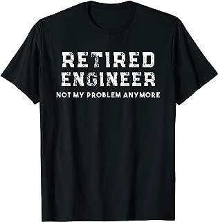 Engineer Retirement Gift Retired Engineer Shirt