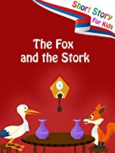 Short Stories for Kids - The fox and the stork