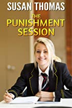 The Punishment Session: and other schoolgirl spanking stories