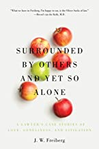Surrounded by Others and Yet So Alone: A Lawyer's Case Stories of Love, Loneliness, and Litigation PDF