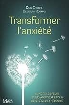Transformer l'anxiété (French Edition)