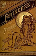 The Princess and Curdie by George MacDonald (Illustrated)