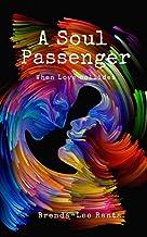 A Soul Passenger: When Love collides