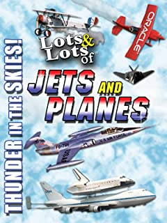 Lots & Lots of Jets and Planes - Thunder in the Skies