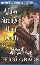 A Love Stronger Than Death (Widows of Wellness Creek)