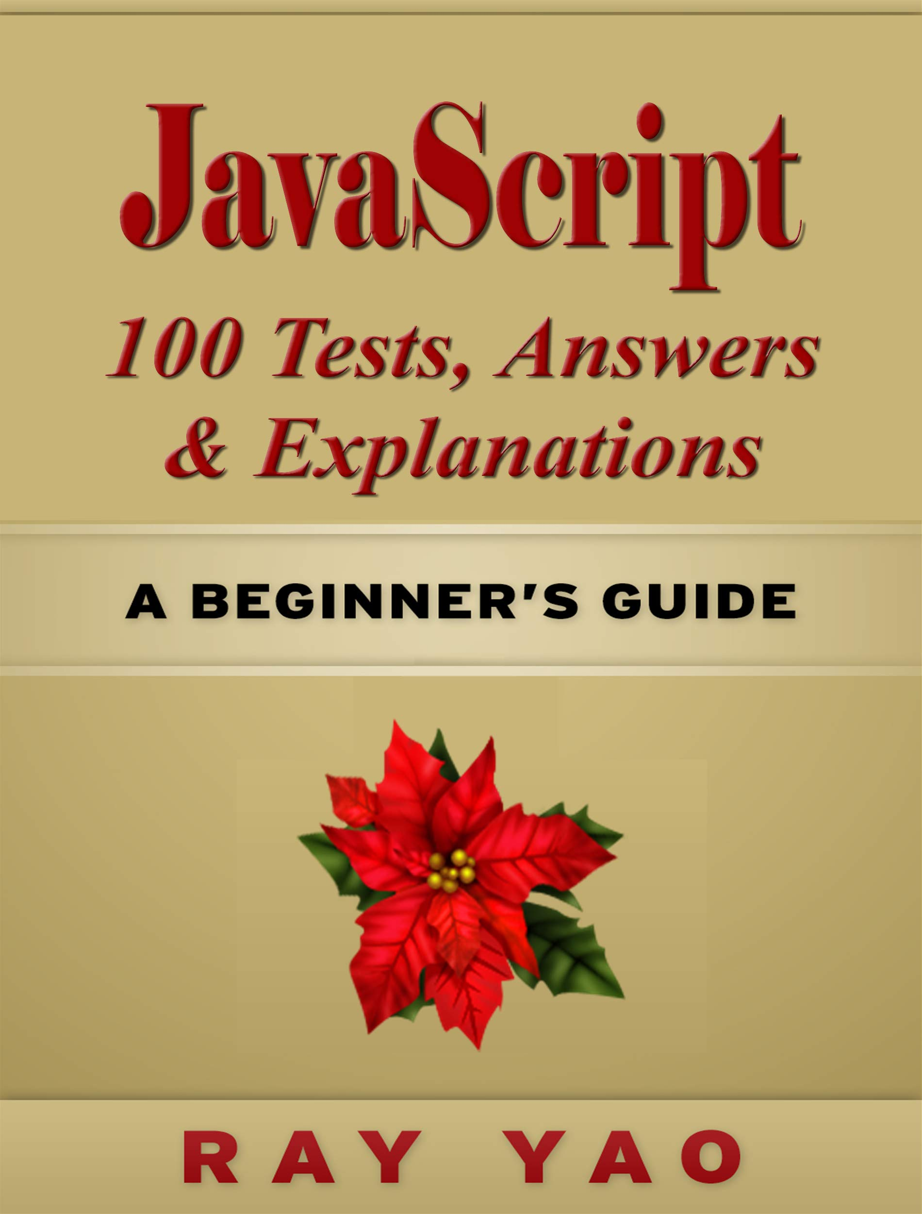 JavaScript 100 Tests, Answers & Explanations