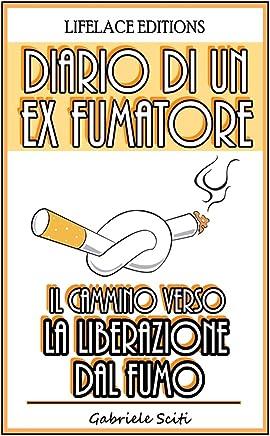 Diario di un Ex Fumatore - Il Cammino Verso la Liberazione dal Fumo