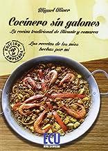 Cocinero sin galones. Las recetas de los míos hechas por mí. Edición ampliada