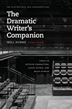 The Dramatic Writer's Companion, Second Edition: Tools to Develop Characters, Cause Scenes, and Build Stories (Chicago Guides to Writing, Editing, and Publishing)