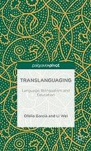 Translanguaging: Language, Bilingualism and Education (Palgrave Pivot)