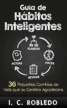 Guía de Hábitos Inteligentes: 36 Pequeños Cambios de Vida...