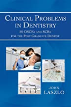 Clinical Problems in Dentistry: 50 Osces and Scrs for the Post Graduate Dentist