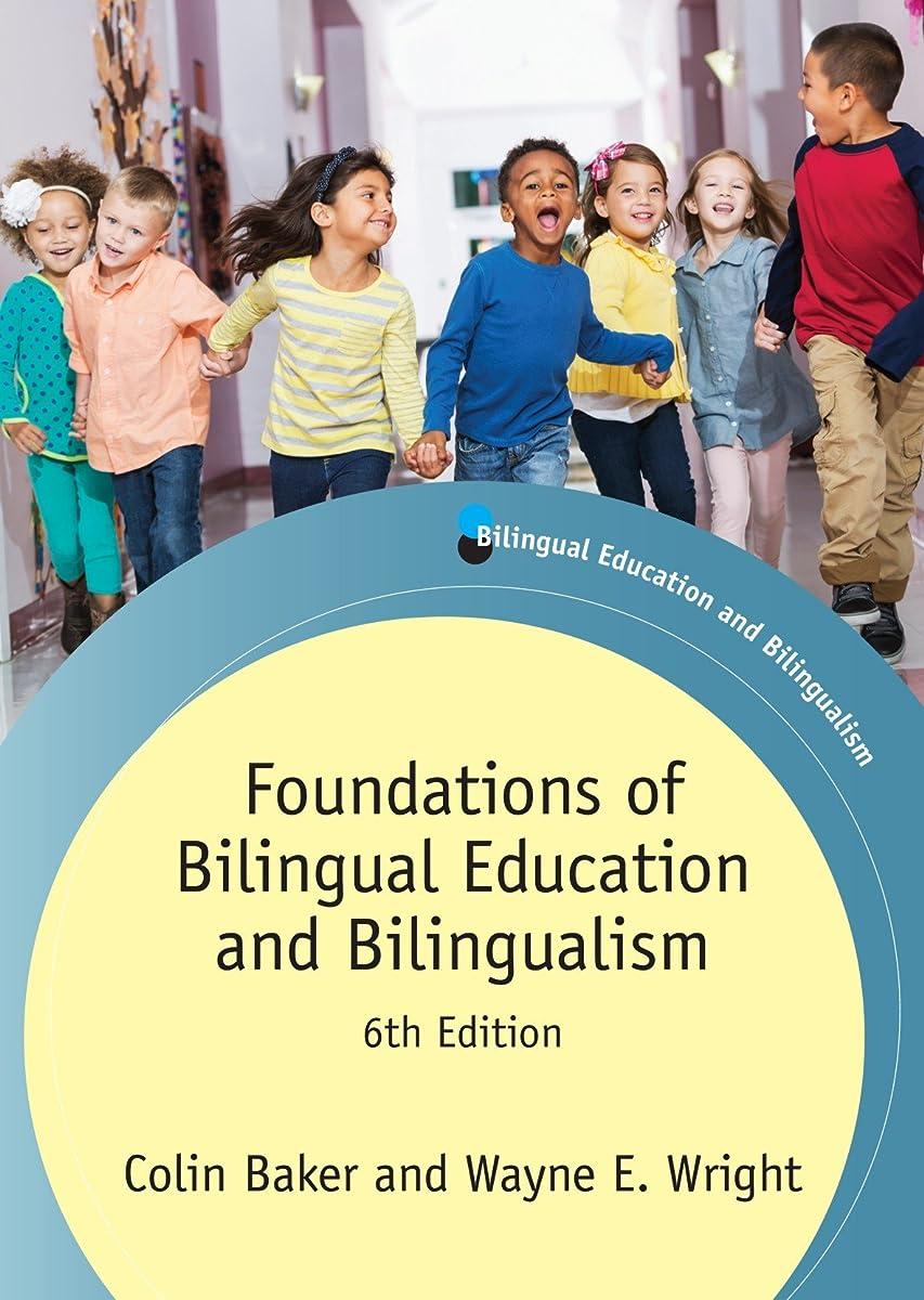 リブ生む落ち着いたFoundations of Bilingual Education and Bilingualism: 6th Edition (Bilingual Education & Bilingualism Book 106) (English Edition)
