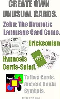 Create Own Unusual Cards: Zebu: The Hypnotic Language Card Game. Ericksonian Hypnosis Cards-Salad.  Tattwa Cards. Ancient Hindu Symbols.