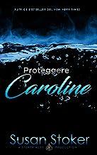 Scaricare Libri Proteggere Caroline (Armi & Amori Vol. 1) PDF