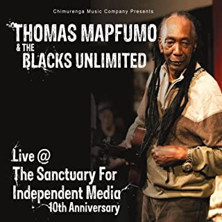 Thomas Mapfumo & the Blacks Unlimited: Live @ the Sanctuary for Independent Media